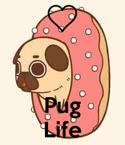 Poster:    Pug Life
