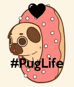 Poster:    #PugLife