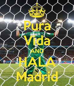 Poster: Pura Vida AND HALA Madrid