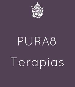 Poster:  PURA8  Terapias