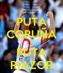 Poster: PUTA CORUÑA E PUTA RIAZOR