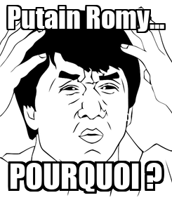 Poster: Putain Romy... POURQUOI ?