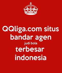 Poster: QQliga.com situs bandar agen judi bola terbesar  indonesia