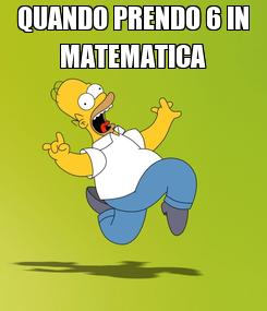 Poster: QUANDO PRENDO 6 IN MATEMATICA