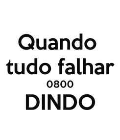 Poster: Quando  tudo falhar 0800 DINDO