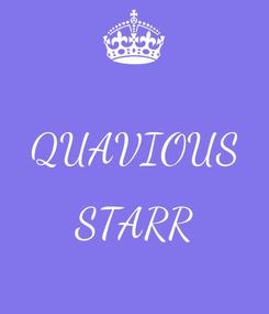 Poster:  QUAVIOUS  STARR