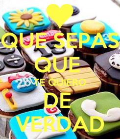 Poster: QUE SEPAS QUE  TE QUIERO DE  VERDAD