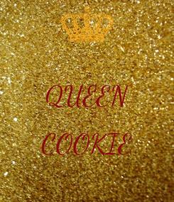 Poster:  QUEEN  COOKIE