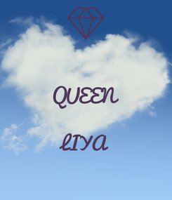 Poster:  QUEEN  LIYA