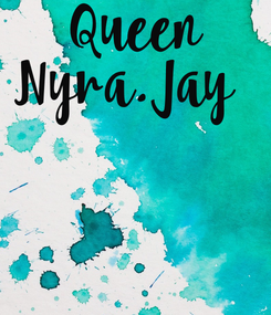 Poster: Queen Nyra.Jay