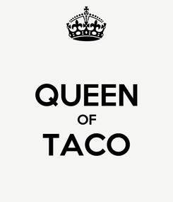 Poster:  QUEEN OF TACO