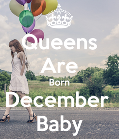 Poster: Queens Are Born December  Baby