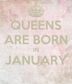Poster: QUEENS ARE BORN IN JANUARY