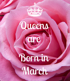 Poster: Queens  are   Born in  March