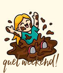 Poster: quel weekend!