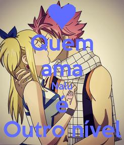 Poster: Quem ama Nalu é Outro nível