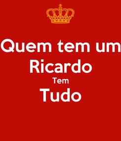 Poster: Quem tem um Ricardo Tem Tudo