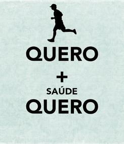 Poster: QUERO + SAÚDE QUERO