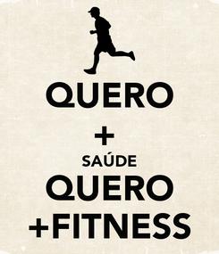 Poster: QUERO +  SAÚDE QUERO +FITNESS