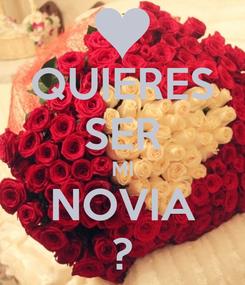 Poster: QUIERES SER MI NOVIA ?