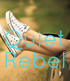 Poster:  Quiet Rebel