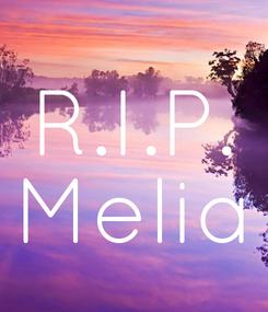 Poster: R.I.P. Melia