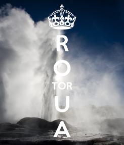 Poster: R O TOR U A