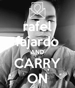 Poster: rafel fajardo AND CARRY ON
