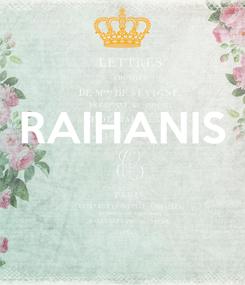 Poster:  RAIHANIS