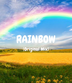 Poster:  RAINBOW (Original Mix)
