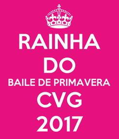 Poster: RAINHA DO BAILE DE PRIMAVERA CVG 2017