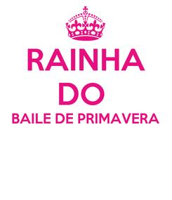 Poster: RAINHA DO  BAILE DE PRIMAVERA