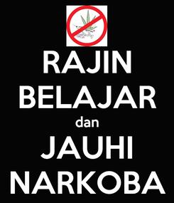 Poster: RAJIN BELAJAR dan JAUHI NARKOBA