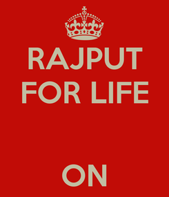 Poster: RAJPUT FOR LIFE   ON