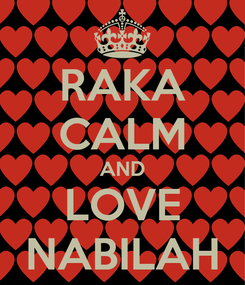 Poster: RAKA CALM AND LOVE NABILAH
