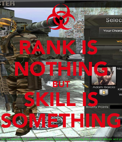 Poster: RANK IS  NOTHING BUT SKILL IS SOMETHING