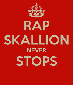 Poster: RAP SKALLION NEVER STOPS
