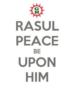 Poster: RASUL PEACE BE UPON HIM