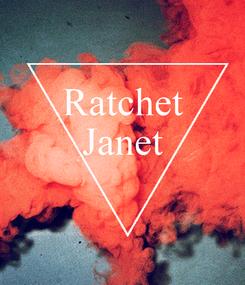 Poster: Ratchet Janet