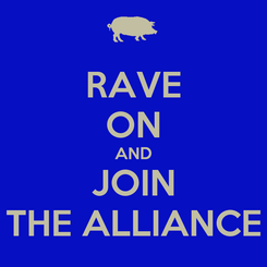 Poster: RAVE ON AND JOIN THE ALLIANCE
