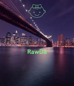 Poster:   RawDa