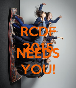 Poster: RCDF 2015  NEEDS YOU!