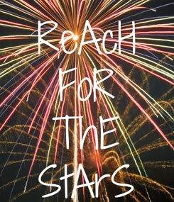 Poster: ReAcH FoR ThE StArS