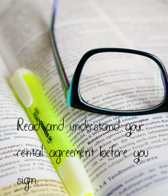 Poster: Read and understand your rental agreement before you  sign.