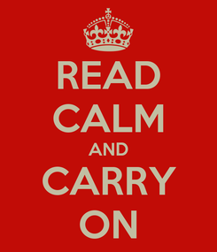 Poster: READ CALM AND CARRY ON