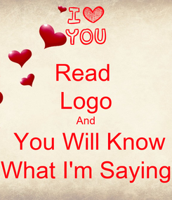 Poster: Read  Logo And  You Will Know What I'm Saying