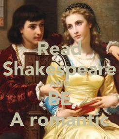 Poster: Read Shakespeare AND BE A romantic