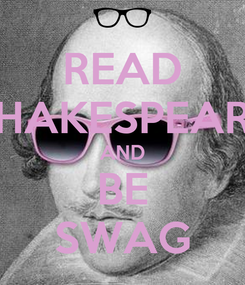 Poster: READ SHAKESPEARE AND BE SWAG