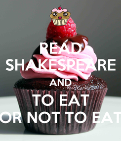 Poster: READ SHAKESPEARE AND TO EAT OR NOT TO EAT