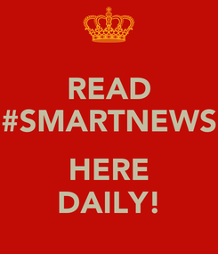 Poster: READ #SMARTNEWS  HERE DAILY!